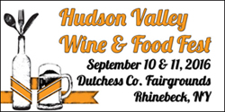 September 10,11, 2016 - Hudson Valley Wine & Food Fest at the Dutchess County Fairgrounds, NY